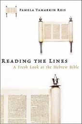 Reading the Lines: A Fresh Look at the Hebrew Bible - Reis, Pamela Tamarkin