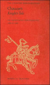 Chaucer's Knight's Tale: An Annotated Bibliography 1900-1985 - Monica E. McAlpine