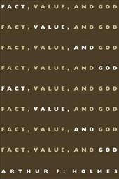 Fact, Value, and God - Holmes, Arthur