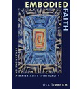 Embodied Faith - Ola Tjorhom