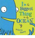 I'm the Biggest Thing in the Ocean! - Kevin Sherry