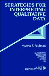 Strategies for Interpreting Qualitative Data - Feldman, Martha S.
