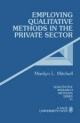 Employing Qualitative Methods in the Private Sector - Marilyn L. Mitchell