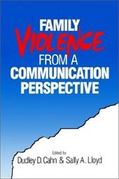 Family Violence from a Communication Perspective - Cahn, Dudley D. / Lloyd, Sally A.