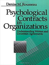 Psychological Contracts in Organizations: Understanding Written and Unwritten Agreements - Rousseau, Denise M.