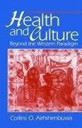 Health and Culture: Beyond the Western Paradigm - Airhihenbuwa, Collins O. , PhD