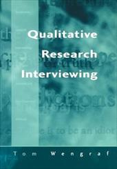 Qualitative Research Interviewing: Biographic Narrative and Semi-Structured Methods - Wengraf, Tom