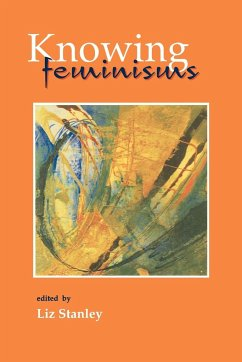Knowing Feminisms - Stanley, Liz