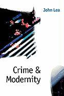 Crime and Modernity: Continuities in Left Realist Criminology