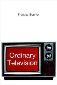 Ordinary Television: Analyzing Popular TV - Frances Bonner