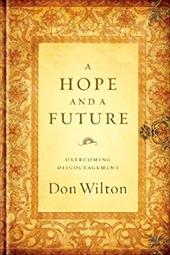 A Hope and a Future: Overcoming Discouragement - Wilton, Don