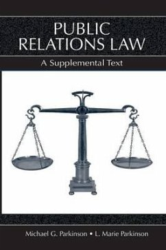 Public Relations Law: A Supplemental Text - Parkinson, L. Marie Parkinson, Michael G.