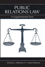 Public Relations Law: A Supplemental Text - L. Marie Parkinson