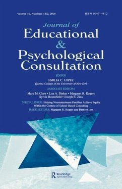 Helping Nonmainstream Families Achieve Equity Within the Context of School-Based Consulting: A Special Double Issue of the Journal of Educational and - Herausgeber: Rogers, Margaret R. Lott, Bernice
