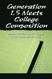 Generation 1.5 Meets College Composition: Issues in the Teaching of Writing to U.S.-Educated Learners of ESL - Harklau / Harklau, Linda / Losey, Kay M.
