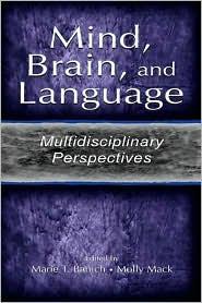 Mind, Brain, and Language: Multidisciplinary Perspectives