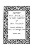 History and Genealogy of the Families of Old Fairfield. in Three Books. Volume II, Part I