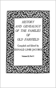 History And Genealogy Of The Families Of Old Fairfield. In Three Books. Volume Ii, Part 2 - Donald Lines Jacobus