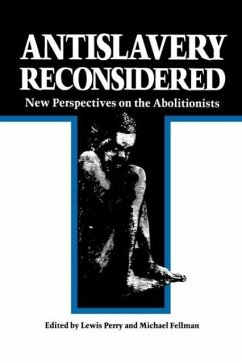 Antislavery Reconsidered - Herausgeber: Fellman, Michael Perry, Lewis