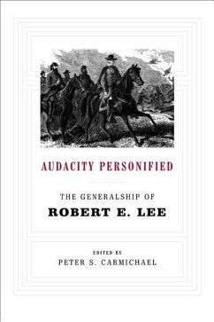 Audacity Personified: The Generalship of Robert E. Lee - Herausgeber: Carmichael, Peter S.