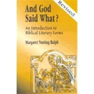 And God Said What? : An Introduction to Biblical Literary Forms for Bible Lovers - Ralph, Margaret Nutting