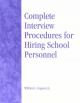Complete Interview Procedures for Hiring School Personnel - William L. Gagnon