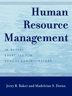 Human Resource Management: In-Basket Exercises for School Administrators - Baker, Jerry R. Pile, John F. Doran, Madeleine S.