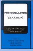 Personalized Learning: Preparing High School Students to Create Their Futures