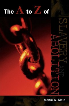 A to Z of Slavery and Abolition - Klein, Martin A.