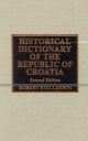 Historical Dictionary of the Republic of Croatia - Robert Stallaerts