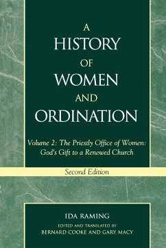A History of Women and Ordination: The Priestly Office of Women: God's Gift to a Renewed Church - Raming, Ida