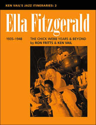 Ken Vail's Jazz Itineraries 2: Ella Fitzgerald: The Chick Webb Years and Beyond - Ken Vail