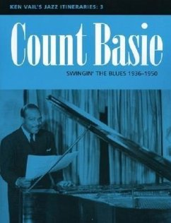Count Basie: Swingin' the Blues 1936-1950: Ken Vail's Jazz Itineraries 3 - Vail, Ken
