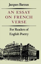 Essay on French Verse: For Readers of English Poetry - Barzun, Jacques