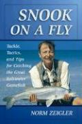 Snook on a Fly: Tackle, Tactics, and Tips for Catching the Great Saltwater Gamefish