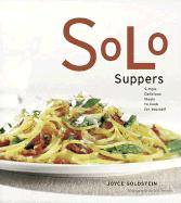 Solo Suppers: Simple Delicious Meals to Cook for Yourself