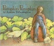 Pumpkin Pumpkin - Jeanne Titherington
