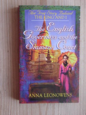 The English Governess and the Siamese Court - Anna Leonowens