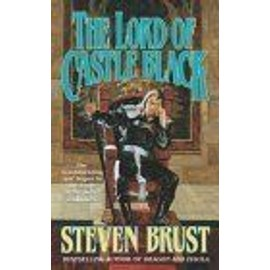 The Lord Of Castle Black The Viscount Of Adrilankha, Book 2 - Steven Brust