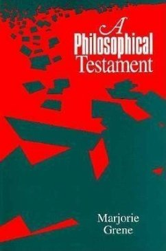A Philosophical Testament - Grene, Marjorie