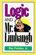 Logic and Mr. Limbaugh: A Dittohead's Guide to Fallacious Reading