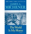 The World Is My Home - James A Michener