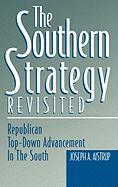 The Southern Strategy Revisited: Republican Top-Down Advancement in the South