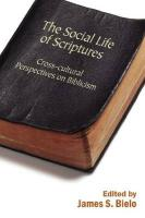 The Social Life of Scriptures: Cross-Cultural Perspectives on Biblicism (Signifying on Scriptures)