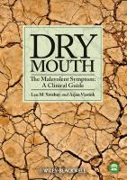 Dry Mouth: The Malevolent Symptom: A Clinical Guide