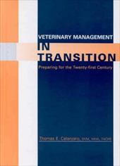 Veterinary Management in Transition: Preparing for the 21st Century - Catanzaro, Thomas E.