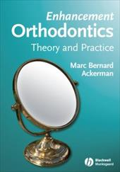 Enhancement Orthodontics: Theory and Practice - Ackerman, Marc