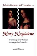 Mary Magdalene: The Image of a Woman Through the Centuries