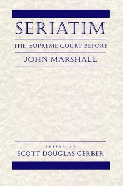 Seriatim: The Supreme Court Before John Marshall - Herausgeber: Gerber, Scott Douglas