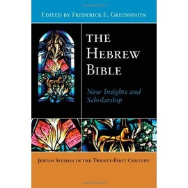 The Hebrew Bible: New Insights And Scholarship - Frederick E Greenspahn